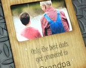 Grandpa Picture Frame 4*6 Only The best dads get promoted to Grandpa