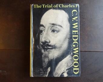 Vintage English Hardback Book The Trial Of Charles I C. V. Wedgwood circa 1964 / English Shop