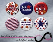 PERSONALIZED Set of Six (6) 1.25-Inch Round Magnets *All-Star Teacher* (Teacher Appreciation Gift)