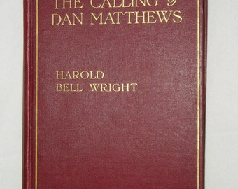 First Edition, The Calling of Dan Matthews, Harold Bell Wright