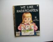 vintage Little Golden Book . We Like Kindergarten. vintage Eloise Wilkin illustrations . vintage children art .