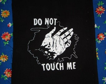 attention all dudes everywhere do NOT TOUCH ME patch