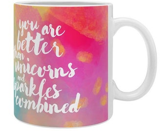 Colorful coffee mug You Are Better Than Unicorns and Sparkles, watercolor coffee mug for best friend sister, new apartment housewarming gift