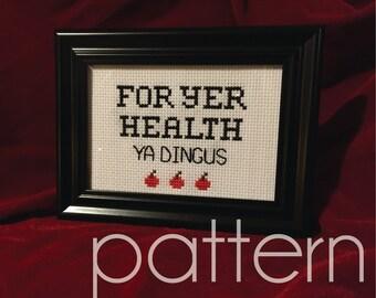 For Yer Health Ya Dingus Dr. Steve Brule Cross Stitch Pattern
