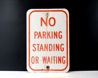 "Vintage Metal ""No Parking Standing or Waiting"" Sign in Red and White, 18"" tall (c.1970s) - Industrial Home or Urban Loft Decor, Man Cave"