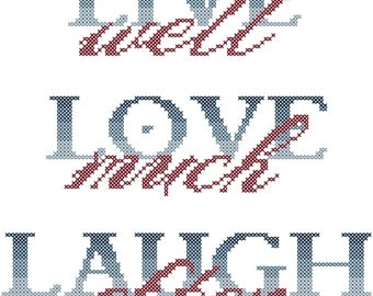 Cross Stitch Quote/cross stitch pattern/Live Well Love Much Laugh Often cross stitch pattern/modern cross stitch chart/digital download/PDF