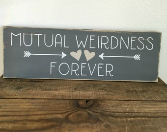 Custom wood sign - distressed - rustic - hearts - arrows mutual weirdness forever - colors of your choice  - 7.25x22 in size - LR-087