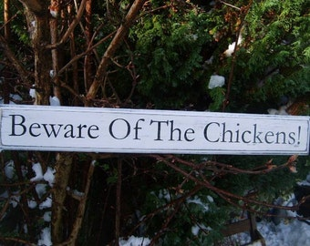 Large Chickens Sign Handmade Beware Of The Chickens