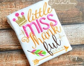 Little Miss Thankful - Happy Thanksgiving - Thankful - 1st Thanksgiving shirt - First Thanksgiving - 2nd Thanksgiving - baby shower gift