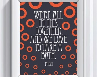 Phish Lyrics - Bathtub Gin - 11x14 - poster print