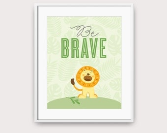 Be Brave, Nursery Print, Printable Nursery Art, Be Brave Lion, Kids Decor, Nursery Art, Lion Print, Brave, Kids Room Decor, Nursery Wall Art