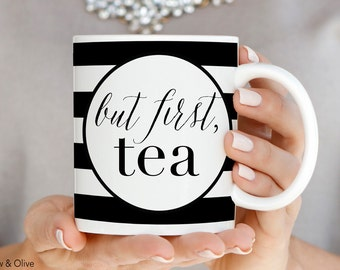 But First Tea Mug But First Tea Quote Tea Lovers Mug Black and White Striped Tea Cup Mug Inspirational Tea Quote Mug Cup Gift for Her Q0010