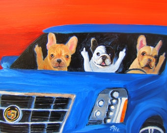 """French Bulldog Art Print of an original oil painting-""""Road Rage in the Escalade""""-8"""" x 10""""-Dog Art"""