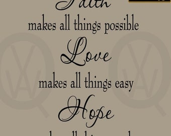 Faith Makes All Things Possible, Love Makes All Things Easy, Hope Makes All Things Work Wall Decal VWAQ