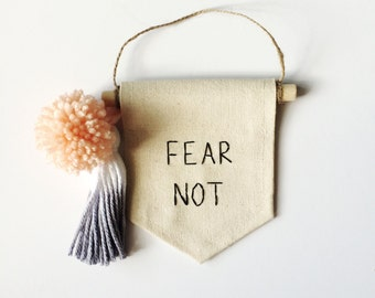 Fear Not Embroidered Mini Banner - 4 x 5 inch Wall Banner Wall Hanging Canvas Mini Banner