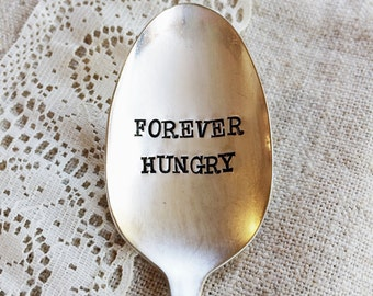 Forever Hungry: Hand Stamped Spoon. Gag Gift, Funny gift for friend. Foodie lover gift. For Such A Time Designs