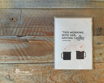 Coffee with Her - Greeting Card - Love Wedding Marriage Anniversary - Johnny Cash