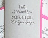 Anniversary Card. Love Card. Card for Boyfriend. Card for Husband. I wish I found you sooner, so I could love you longer. DeLuce Design