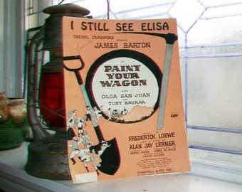 Vintage Sheet Music 1951 I Still See Elisa from Paint Your Wagon