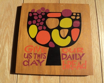 """Mid Century Mod Abstract Plaque with a quote from the Our Father Prayer """"Give Us This Day our Daily Bread"""" and forgive us"""