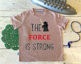 The Force is Strong, Star Wars T Shirt,