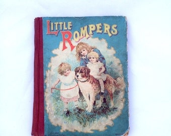 "Antique ""Little Rompers"" Children's Book Published by M.A. Donohue and Co, Chicago"