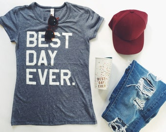 Unisex BEST DAY EVER - Gray Tri-Blend T-Shirt