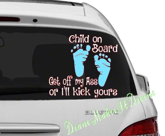 items similar to child on board car decal baby on board decal bumper sticker get off my ass. Black Bedroom Furniture Sets. Home Design Ideas