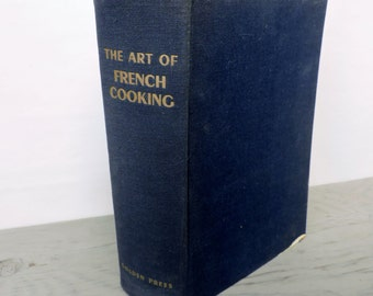 Mid Century Cookbook - The Art Of French Cooking - 1962 - Illustrated - Vintage Cookbook - French Cookbook