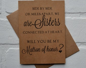 Will you be my MATRON of honor SIDE by side or miles apart we are SISTERS connected at heart bridesmaid cards sister bridal proposal wedding