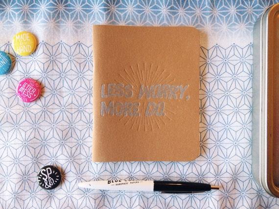 """Letterpress Notebook / """"Less Worry, More Do"""" Dot Grid Handmade Notebook"""