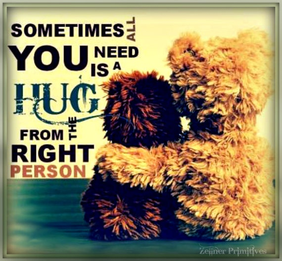 I Want To Cuddle With You Quotes: Sometimes All You Need Is A Hug From The By ZellnerPrimitives