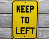 Metal Keep to Left Sign