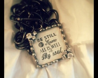 Be Still and Know All is Well with My Soul Soldered Pendant Necklace