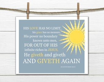 His LOVE has no Limit -  He giveth more Grace- Christian Hymn Wall Art