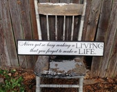Never Get So Busy Making a Living that you Forget to Make a Life Wooden Sign Routed Edge 5.5x30