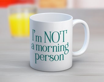 I'm Not A Morning Persion // Coffee Mug