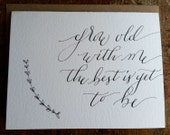 Grow Old With Me, Single Card for Groom or Bride, Envelope Included, Calligraphy