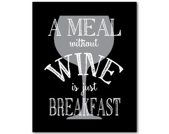 A meal without wine is just breakfast - Typography Wall Art - Kitchen Wall Art - Word Art - inspirational print - vintage - chalkboard