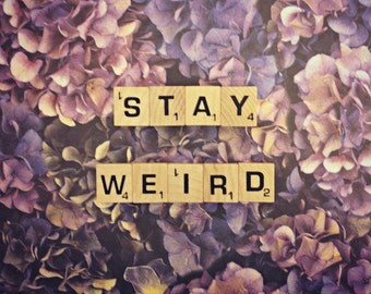 Stay Weird Scrabble Tile Art Print Photography Funny Gift for Friends