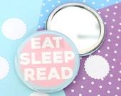 Eat, Sleep, Read Badge, Pocket Mirror or Keyring. Book lover Brooch Pin. Book Lover Mirror. Book Lover Keyring. Book Gifts. Literary Gift