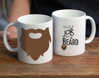This Is A Job For A Beard Mug/ Funny Beard Gift/ Gift Mug for Him