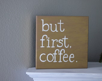 "but first, coffee wooden sign (12"" x 12"")"