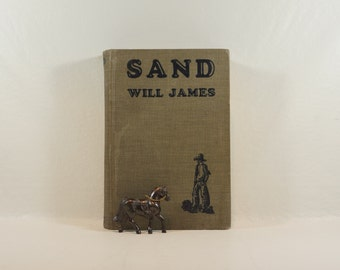 First Edition - Shabby Chic Will James - Author/ Illustrator - Sand - 43 Illustrations! - 1929