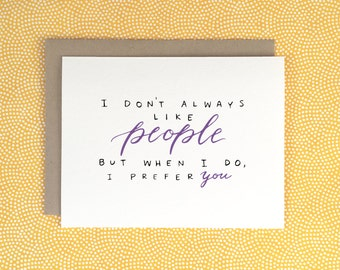 I Don't Always Like People Card | Funny | Valentine's Day | Love | Hand Letter | Calligraphy | LetterAndInk | Letter & Ink