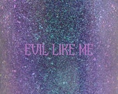 "Evil Like Me shimmer nail polish 15 mL (.5 oz) from the ""Mistress of All Evil"" Collection"