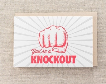 You're a Knockout Letterpress Greeting Card