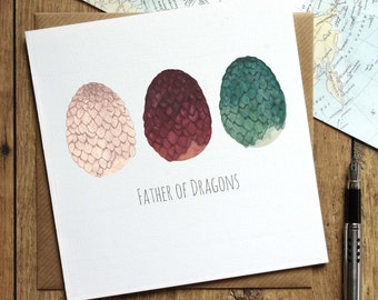 Father of Dragons Illustrated Card - Game of Thrones Card - Fathers Day Card - Dragon Egg - Daenerys Targaryen - Rhaegal - Viserion - Drogon