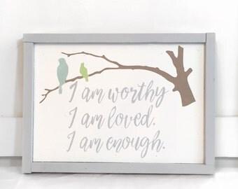 I Am Worthy Sign