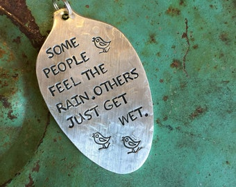 Stamped Vintage Upcycled Spoon Jewelry Pendant - Bob Marley Quote - Some People Feel The Rain. Others Just Get Wet.